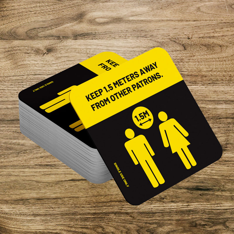 Single use drink coasters keep 1.5M away from other patrons